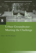 Urban Groundwater, Meeting the Challenge : Selected Papers from the 32nd International Geological Congress (IGC), Florence, Italy, August 2004 - Dubravka Pokrajac