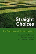 Straight Choices : The Psychology of Decision Making - Benjamin R. Newell