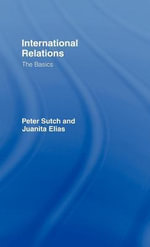 International Relations : The Basics - Peter Sutch