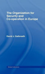The Organization for Security and Co-Operation in Europe - David J., Dr Galbreath