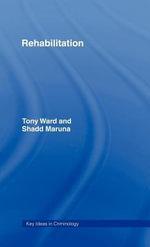 Rehabilitation : Beyond the Risk Paradigm - Tony Ward