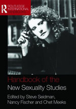Handbook of the New Sexuality Studies : Original Essays and Interviews