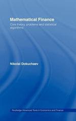 Mathematical Finance : Core Theory, Problems and Statistical Algorithms - Nikolai Dokuchaev