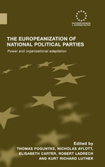 The Europeanization of National Political Parties : Power and Organizational Adaptation
