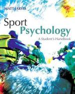 Sport Psychology : A Student's Handbook - Matt Jarvis