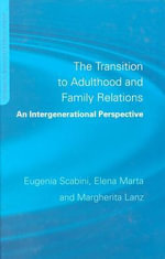 The Transition to Adulthood and Family Relations : An Intergenerational Perspective - Eugenia Scabini