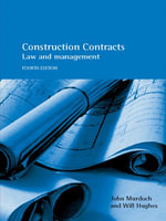 Construction Contracts : Law and Management - J. R. Murdoch
