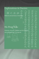 Explorations in Daoism : Medicine And Alchemy in Literature - Peng Yoke Ho
