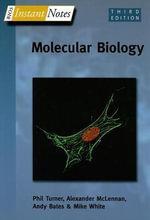 Instant Notes in Molecular Biology : Molecular Biology - Phil Turner