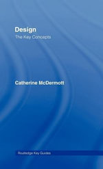 Design : The Key Concepts - Catherine McDermott
