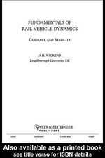 Fundamentals of Rail Vehicle Dynamics : Guidance and Stability - Alan Wickens