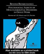Beyond Biomechanics : Psychosocial Aspects of Musculoskeletal Disorders in Office Work - Steve Sauter