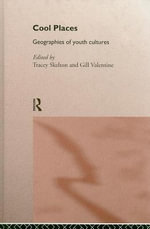 Cool Places : Geographies of Youth Cultures