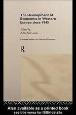 The Development of Economics in Western Europe Since 1945 - A. W. Coats