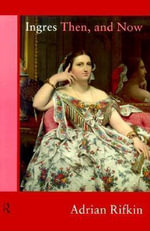 Ingres Then, and Now - Adrian Rifkin