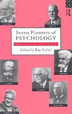Seven Pioneers of Psychology : Behaviour and Mind