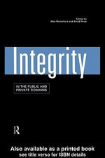 Integrity in the Public and Private Domains - Alan Montefiore