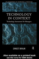 Technology in Context : Technology Assessment for Managers - Ernest Braun