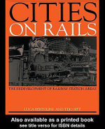 Cities on Rails : The Redevelopment of Railway Stations and their Surroundings - Luca Bertolini