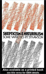 Scepticism and Naturalism : Some Varieties - P. F. Strawson