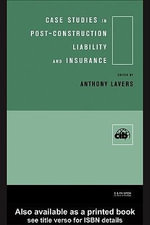 Case Studies in Post Construction Liability and Insurance - Anthony Lavers