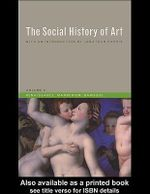 Social History of Art, Volume 2 : Renaissance, Mannerism, Baroque - Arnold Hauser