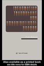 Information Technology And Organisational Change - K.D. Eason