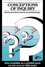Conceptions of Inquiry : A Reader - Stuart Brown