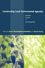 Constructing Local Environmental Agendas : People, Places, and Participation