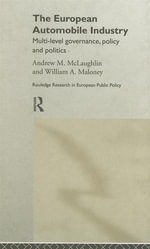 European Automobile Industry : Multi-Level Governance, Policy and Politics - Andrew McLaughlin