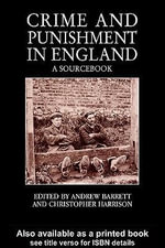 Crime and Punishment in England : A Sourcebook - Andrew Barrett