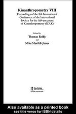 Kinanthropometry VIII : Proceedings of the 8th International Conference of the International Society for the Advancement of Kinanthropometry ( - Mike Marfell-Jones