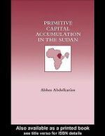 Primitive Capital Accumulation in the Sudan - Abbas Abdelkarim