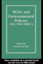 Ngos and Environmental Policies : Asia and Africa - David Potter