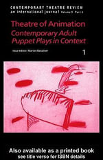 Theatre of Animation : Contemporary Adult Puppet Plays In Context - Marion Baraitser