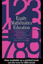 Equity In Mathematics Education : Influences Of Feminism And Culture - Pat Rogers York University