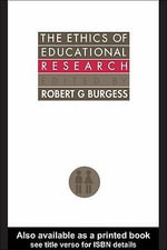 The Ethics of Educational Research - Robert G. Burgess