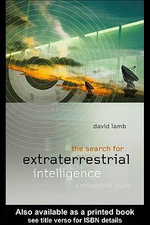 The Search for Extra Terrestrial Intelligence : A Philosophical Inquiry - David Lamb