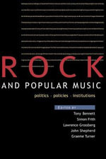 Rock and Popular Music : Politics, Policies, Institutions