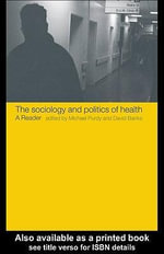 The Sociology and Politics of Health : A Reader - David Banks