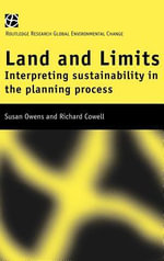 Land and Limits : Interpreting Sustainability in the Planning Process - Susan Owens