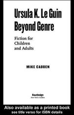 Ursula K. Le Guin Beyond Genre : Fiction for Children and Adults - Mike Cadden