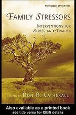 Family Stressors : Interventions for Stress and Trauma - Don R. Catherall