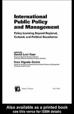 International Public Policy and Management : Policy Learning Beyond Regional, Cultural, and Political Boundaries - David Levi-Faur