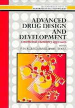 Advanced Drug Design and Development : A Medicinal Chemistry Approach