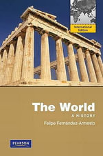 The World: Penguin Academic Edition, Combined Volume : A History - Felipe Fernandez-Armesto