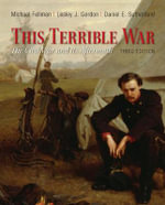 This Terrible War : The Civil War and its Aftermath - Michael Fellman