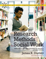 Research Methods for Social Work : Being Producers and Consumers of Research (Updated Edition) - James R. Dudley