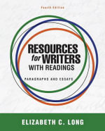 Resources for Writers with Readings : Paragraphs and Essays - Elizabeth Cloninger Long