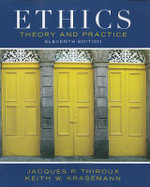 Ethics : Theory and Practice - Jacques P Thiroux